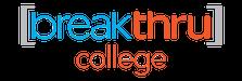 breakthru College